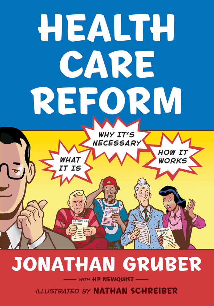 Health Care Reform: What It Is, Why It's Necessary and How it Works